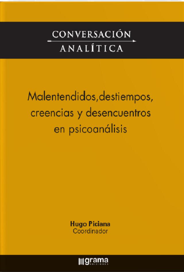 Nuevo libro: Conversación Analítica XVII producto de la jornadas año 2019 Tema: Malentendidos, destiempos, creencias y desencuentros en psicoanálisis